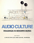 Audio Culture: Readings in Modern Music :: Christoph Cox, Daniel Warner