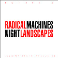 Autopsia & Achtar :: Radical Machines Night Landscapes :: Illuminating Technologies :: 2008