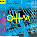 OHM+: The Early Gurus of Electronic Music : 1948-1980 :: Special Edition 3CD + DVD :: Ellipsis Records :: 2005