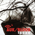 Tagaq :: Auk / Blood :: Jericho Beach Music :: 2008
